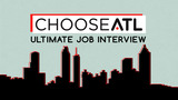 ChooseATL Ultimate Job Interview