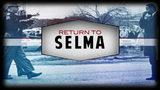 Return to Selma