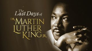 The Last Days of Dr. Martin Luther King, Jr.